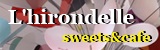L'hirondelle sweets&cafe